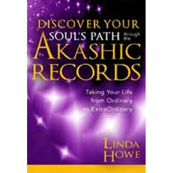 Discover Your Soul's Path through the Akashic Records: Live your Life from Ordinary to Extraordinary