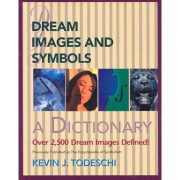 Dream Images and Symbols; The Encyclopedia of Symbols