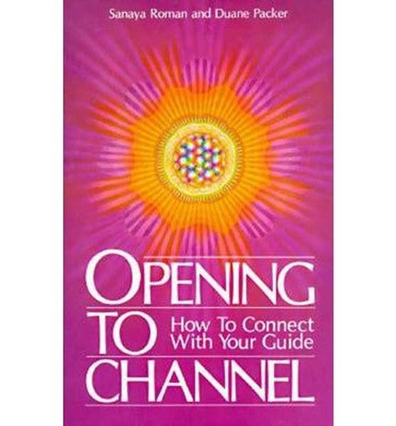 Opening to Channel: How to Connect with Your Guide