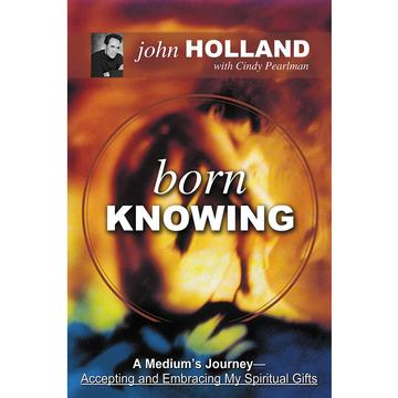 Born Knowing: A Medium's Journey—Accepting and Embracing My Spiritual Gifts