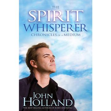 Spirit Whisperer: Chronicles of a Medium
