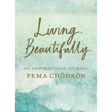 Living Beautifully: An Inspirational Journal