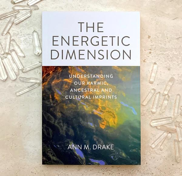 The Energetic Dimension: Understanding our Karmic Ancestral & Cultural Imprints