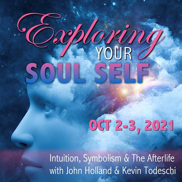 Exploring Your Soul Self: Intuition, Symbolism, and the Afterlife