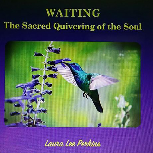 Waiting - The Sacred Quivering of the Soul