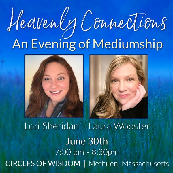 Heavenly Connections with Laura Wooster & Lori Sheridan