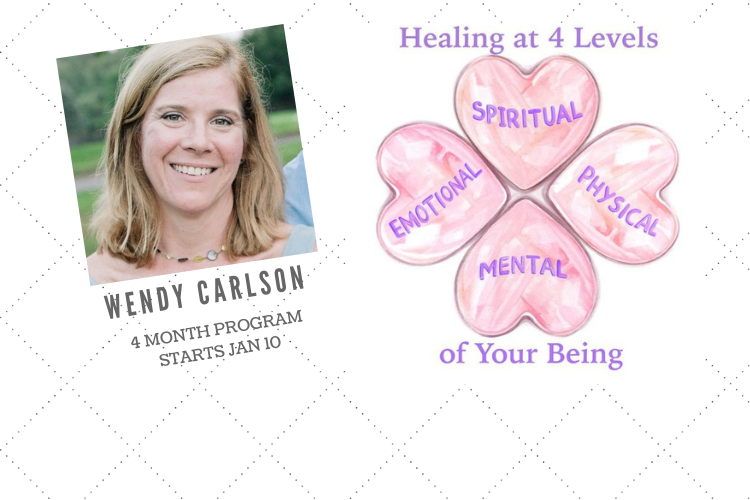 Healing at 4 Levels of Your Being: 4 Month Program