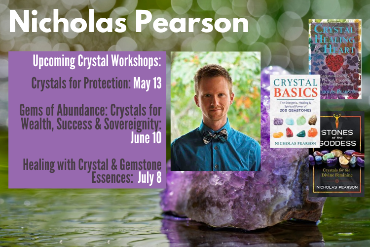 Crystal Workshops with Nicholas Pearson I Online: 5/13, 6/10 & 7/8