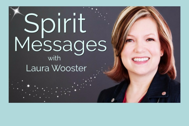 Spirit Messages with Laura Wooster