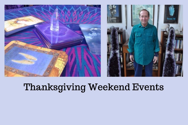 Crystal Show with Gabriel ~ Fri 11/24, 3-9 & Sat 10/25, 10-5                         Psychic Fair ~ Sat 11/25, 10-5